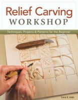 Irish, Lora S - Relief Carving Workshop: Techniques, Projects & Patterns for the Beginner - 9781565237360 - V9781565237360