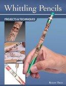 True, Randy - Whittling Pencils - 9781565237513 - V9781565237513
