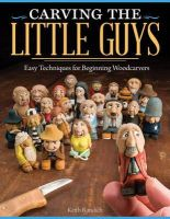 Randich, Keith - Carving the Little Guys: Easy Techniques for Beginning Woodcarvers - 9781565237759 - V9781565237759