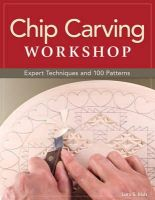 Irish, Lora S. - Chip Carving Workshop: More Than 200 Ready-to-Use Designs - 9781565237766 - V9781565237766