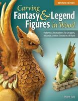 Cipa, Shawn - Carving Fantasy & Legend Figures in Wood, Revised Edition - 9781565238077 - V9781565238077