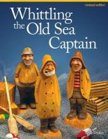 Shipley, Mike - Whittling the Old Sea Captain, Revised Edition - 9781565238152 - V9781565238152