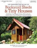 Shafer, Jay - Jay Shafer's DIY Book of Backyard Sheds & Tiny Houses - 9781565238169 - V9781565238169