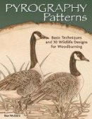 Walters, Sue - Pyrography Patterns: Basic Techniques and 30 Wildlife Designs for Woodburning - 9781565238190 - V9781565238190