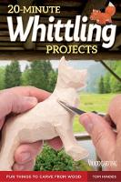 Tom Hindes - 20-Minute Whittling Projects: Fun Things to Carve from Wood - 9781565238671 - V9781565238671