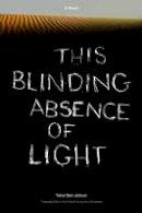 Tahar Ben Jelloun - This Blinding Absence of Light - 9781565847231 - KSS0006624