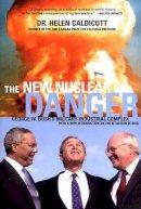 Caldicott, Helen - NEW NUCLEAR DANGER, THE: George W.Bush's Military-industrial Complex - 9781565848788 - KI20002038