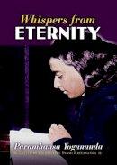 Paramahansa Yogananda - Whispers from Eternity: A Book of Answered Prayers - 9781565892354 - V9781565892354