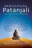 Yogananda, Paramahansa - Demystifying Patanjali - 9781565892736 - V9781565892736
