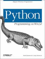 Hammond, Mark; Robinson, Andy - Python Programming on Win32 - 9781565926219 - V9781565926219
