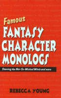 Young, Rebecca - Famous Fantasy Character Monlogs - 9781566081160 - V9781566081160
