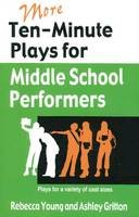 Young, Rebecca; Gritton, Ashley - More Ten-Minute Plays for Middle School Performers - 9781566081757 - V9781566081757