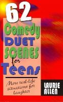 Allen, Laurie - Sixty-Two Comedy Duet Scenes for Teens - 9781566081863 - V9781566081863