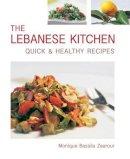 Zaarour, Monique Bassila - The Lebanese Kitchen: Quick and Healthy Recipes - 9781566566773 - V9781566566773