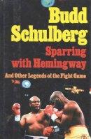 Schulberg, Budd - Sparring with Hemingway - 9781566630801 - V9781566630801