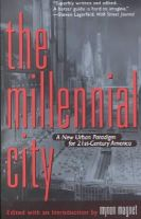 Myron Magnet - The Millennial City: A New Urban Paradigm for 21st-Century America - 9781566633987 - KEX0249955