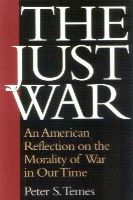 Temes, Peter - The Just War: An American Reflection on the Morality of War in Our Time - 9781566636018 - KEX0250113