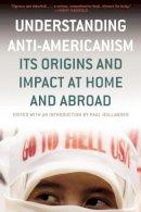 - Understanding Anti-Americanism - 9781566636162 - KEX0249969