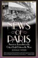 Weber, Ronald - News of Paris - 9781566637329 - V9781566637329