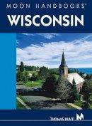 Huhti, Thomas - Moon Wisconsin (Moon Handbooks) - 9781566916004 - KDK0014501