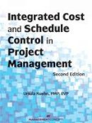 Ursula Kuehn - Integrated Cost and Schedule Control in Project Management, Second Edition - 9781567262964 - V9781567262964