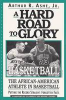 Ashe, Arthur R., Jr., Branch, Kip - A Hard Road to Glory: A History of the African American Athlete: Basketball (Hard Road to Glory) - 9781567430370 - KRF0011777