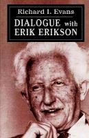 Erikson, Erik H.. Ed(s): Evans, Richard I. - Dialogue with Erik Erikson - 9781568215617 - V9781568215617