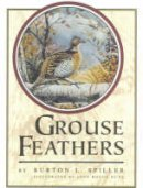 Spiller, Burton L. - Grouse Feathers - 9781568331447 - V9781568331447