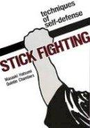 Hatsumi, Masaaki; Chambers, Quintin - Stick Fighting - 9781568364995 - V9781568364995