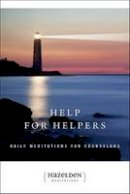 - Help for Helpers: Daily Meditations for Counselors - 9781568380612 - V9781568380612