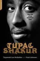 Tayannah Lee McQuillar, Fred L. Johnson PhD - Tupac Shakur: The Life and Times of an American Icon - 9781568583877 - V9781568583877