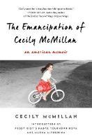 McMillan, Cecily - The Emancipation of Cecily McMillan: An American Memoir - 9781568585383 - V9781568585383