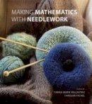 - Making Mathematics with Needlework - 9781568813318 - V9781568813318