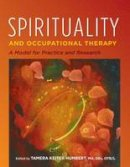 - Spirituality and Occupational Therapy: A Model for Practice and Research - 9781569003800 - V9781569003800