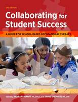 Barbara Hanft, Jayne Shepherd - Collaborating for Student Success: A Guide for School-Based Occupational Therapy - 9781569003848 - V9781569003848