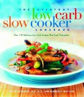 Broihier, Kitty - The Everyday Low Carb Slow Cooker Cookbook - 9781569244289 - V9781569244289