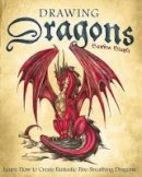 Sandra Staple - Drawing Dragons: Learn How to Create Fantastic Fire-Breathing Dragons - 9781569756416 - V9781569756416