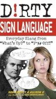 Van James T, Allison O - D!rty Sign Language - 9781569757864 - V9781569757864