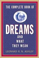Ashley, Leonard R.N. - The Complete Book of Dreams And What They Mean - 9781569805237 - V9781569805237