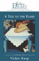 Vickie Karp - A Taxi to the Flame (James Dickey Contemporary Poetry) - 9781570032967 - KHS0056573