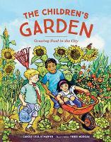 Schaefer, Carole Lexa - The Children's Garden: Growing Food in the City - 9781570619847 - V9781570619847
