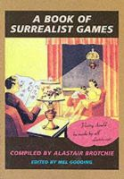 Brotchie, Alastair - Book of Surrealist Games - 9781570620843 - V9781570620843