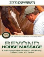 - Beyond Horse Massage: Introducing the Masterson Method - 9781570765360 - V9781570765360