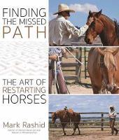 Rashid, Mark - Finding the Missed Path: The Art of Restarting Horses - 9781570767692 - V9781570767692