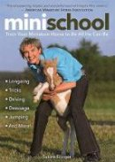Ellinger, Sabine - Mini School: Train Your Miniature Horse to Be All He Can Be - 9781570767975 - V9781570767975