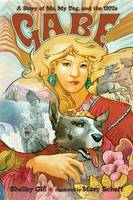 Gill, Shelley - Gabe: A Story of Me, My Dog, and the 1970s - 9781570913549 - V9781570913549