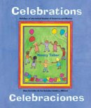Tabor, Nancy Maria Grande - Celebrations/Celebraciones: Holidays of the United States of America and Mexico / Dias feriados de los Estados Unidos y Mexico (Charlesbridge Bilingual Books) - 9781570915505 - V9781570915505