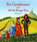 Neuschwander, Cindy - Sir Cumference and All the King's Tens (Charlesbridge Math Adventures) (Charlesbridge Math Adventures (Hardcover)) - 9781570917271 - V9781570917271