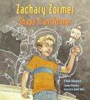 Reisberg, Joanne Anderson - Zachary Zormer: Shape Transformer - 9781570918766 - V9781570918766