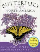 Opler, Paul A.. Illus: Strawn, Susan - Butterflies of North America - 9781570984358 - V9781570984358